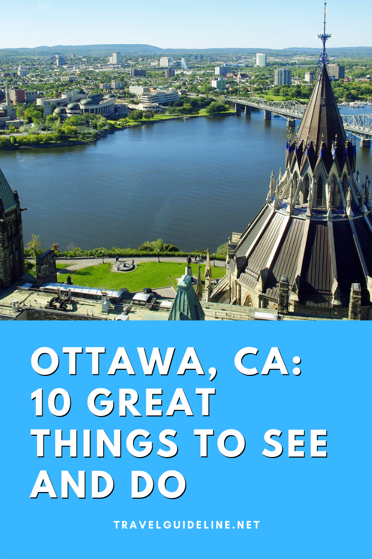 OTTAWA, CA: 10 GREAT THINGS TO SEE AND DO