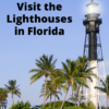 How to Visit the Lighthouses in Florida