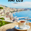 Why You Should Visit Naples, Italy