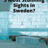 Top 5 Most Stunning Sights in Sweden