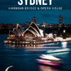 Icons of Sydney: Sydney Harbour Bridge and the Sydney Opera House
