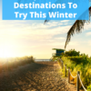 Florida's Always Sunny: 5 Florida Destinations To Try This Winter