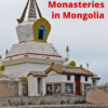 Visit the Mysterious Monasteries in Mongolia