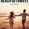 4 Romantic Weekend Beach Getaways
