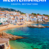 5 Must-See Coastal Destinations in the Mediterranean