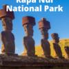 Discover Easter Island: Rapa Nui National Park