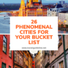 26 Phenomenal Cities for Your Bucket List