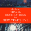 The Best U.S. Destinations for New Year's Eve