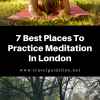 7 Best Places To Practice Meditation In London