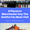 6 Places in Manchester Any The Smiths Fan Must Visit
