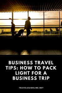 How to Pack Light for a Business Trip